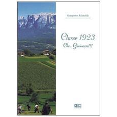 Classe 1923. Che. . . giovinezza!!!