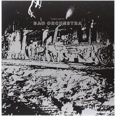 Chris Smith - Bad Orchestra