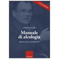 Manuale di alcologia. Ediz. critica