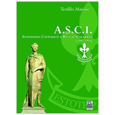 A. S. C. I. Scoutismo cattolico a Reggio Calabria 1945-1974