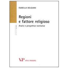 Regioni e fattore religioso. Analisi e prospettive normative