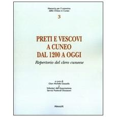 Preti e vescovi a Cuneo dal 1200 a oggi. Repertorio del clero cuneese