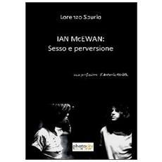 Ian McEwan. Sesso e perversione