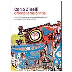 Carlo Zinelli. Cronache visionarie
