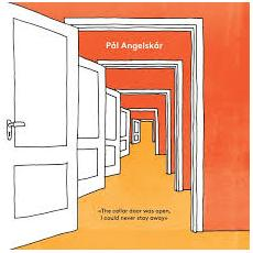 Pal Angelskar - The Cellar Door Was Open, I Never Could Stay Away
