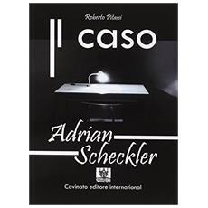 Il caso Adrian Scheckler