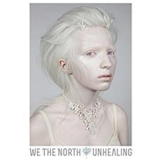 We The North - Unhealing