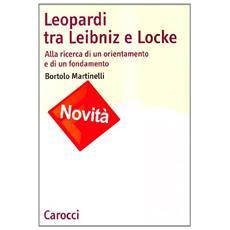 Leopardi tra Leibniz e Locke. Alla ricerca di un orientamento e di un fondamento