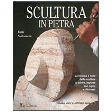 Scultura in pietra. Ediz. illustrata