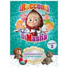 Racconti Di Masha (I) - Cenerentola E Altre Storie
