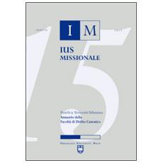 Ius missionale. Annuario della Facolt� di diritto canonico (2015)