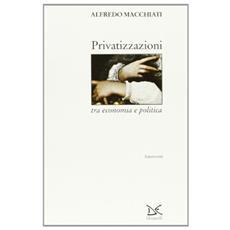 Privatizzazioni tra economia e politica
