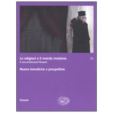 Le religioni e il mondo moderno. Vol. 4: Nuove tematiche e prospettive.