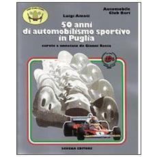Cinquant'anni di automobilismo sportivo in Puglia