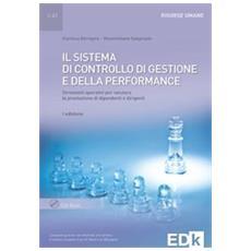 Il sistema di controllo di gestione e della performance. Strumenti op erativi per valutare la presentazione di dipendenti dirigenti. Con CD-ROM