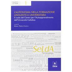 L'autonomia nella formazione linguistica universitaria. Il ruolo del centro per l'autoapprendimento dell'Università Cattolica