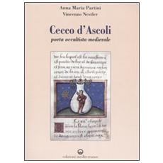 Cecco d'Ascoli. Poeta occultista medievale