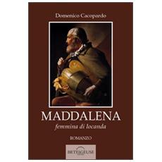 Maddalena. Femmina di locanda