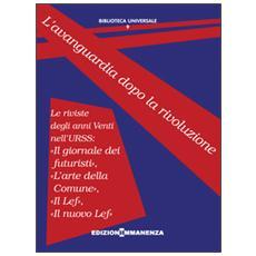 L'avanguardia dopo la rivoluzione. Le riviste degli anni Venti nell'URSS: «Il giornale dei futuristi», «L'arte della Comune», «Il Lef», «Il nuovo Lef»