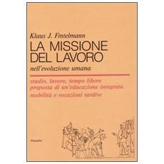 La missione del lavoro nell'evoluzione umana