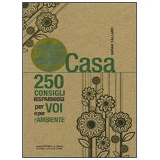 Il piccolo libro verde della casa. 250 consigli risparmiosi per voi e per l'ambiente