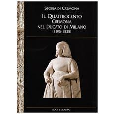 Storia di Cremona. Vol. 6: Il Quattrocento.