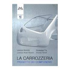 La carrozzeria. Vol. 1: Progetto e componenti.