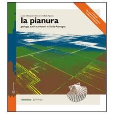 La pianura. Geologia suoli e ambienti in Emilia-Romagna