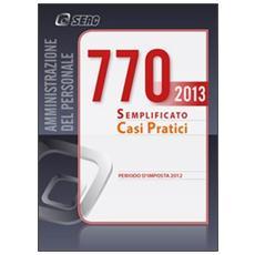 Il modello 770/2013 semplificato. Casi pratici
