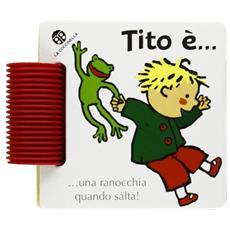 Tito è. . .