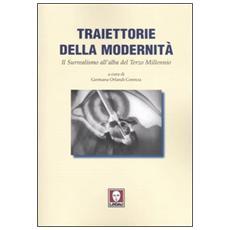 Traiettorie della modernità. Il surrealismo all'alba del terzo millennio