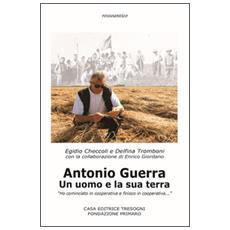 Antonio Guerra. Un uomo e la sua terra. «Ho cominciato in cooperativa e finisco in cooperativa»
