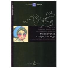 Mediterraneo e migrazioni oggi. Ediz. multilingue
