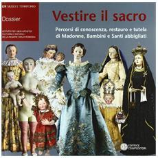 Vestire il sacro. Percorsi di conoscenza, restauro e tutela di Madonne, bambini e Santi abbigliati