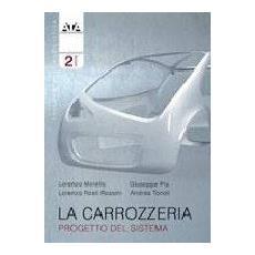 La carrozzeria. Vol. 2: Progetto del sistema.
