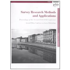 Survey research methods and applications. Proceedings of the second itacoms conference. Second italian conference on survey methodology