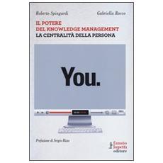You. Il potere del knowledge management la centralità della persona