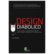 Design diabolico. Sfruttare le debolezze umane per creare interfacce coinvolgenti