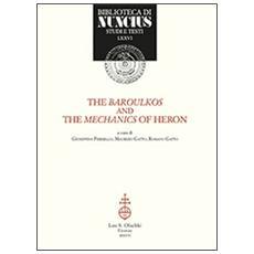 The baroulkos and the mechanics of Heron. Ediz. italiana e inglese