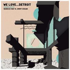 Various Artists - Derrick May & Jimmy Edgar Present We Love. . . Detroit (2 Cd)