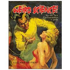 Weird science! Incubi ta fantascienza e pulp