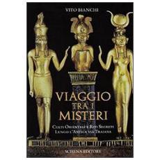 Viaggio tra i misteri. Culti orientali e riti segreti lungo l'antica via Traiana