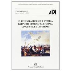 La penisola iberica e l'Italia. Rapporti storico-culturali. linguistici e letterari. Atti del 18° Convegno A. I. P. I. (Oviedo, 3-6 settembre 2008)