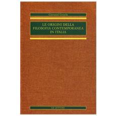 Origini della filosofia contemporanea in Italia (rist. anast.) (Le) . Vol. 1