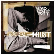 Mordecai Smyth - Sticky Tape & Rust