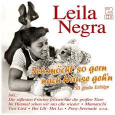 Negra, Leila - Ich Moecht' So Gern Nach (2 Cd)