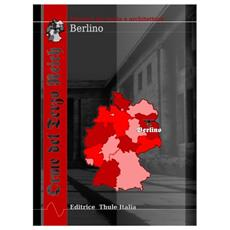 Orme del Terzo Reich. Berlino. Itinerari fra storia e architettura