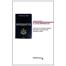 Il caso Imprimatur. Storia di un romanzo italiano bestseller internazionale bandito in Italia