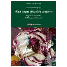 Una lingua viva oltre la morte. La poesia inattuale di Alessandro Parronchi