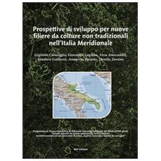 Prospettive di sviluppo per nuove filiere da colture non tradizionali nell'Italia meridionale